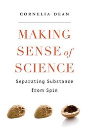 MAKING SENSE OF SCIENCE by Cornelia Dean