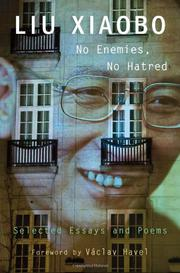 NO ENEMIES, NO HATRED by Liu Xiaobo
