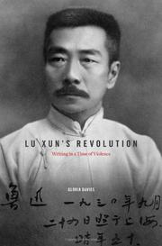 LU XUN'S REVOLUTION by Gloria Davies