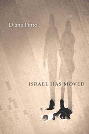 ISRAEL HAS MOVED by Diana Pinto