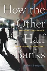 HOW THE OTHER HALF BANKS by Mehrsa Baradaran