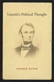 LINCOLN'S POLITICAL THOUGHT by George Kateb