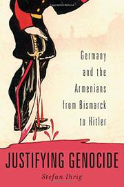 JUSTIFYING GENOCIDE by Stefan Ihrig