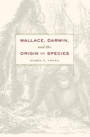 WALLACE, DARWIN, AND THE ORIGIN OF SPECIES by James T. Costa
