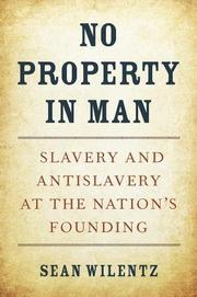 NO PROPERTY IN MAN by Sean Wilentz