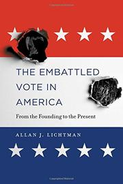 THE EMBATTLED VOTE IN AMERICA by Allan J.  Lichtman