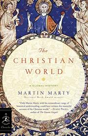 THE CHRISTIAN WORLD by Martin E. Marty