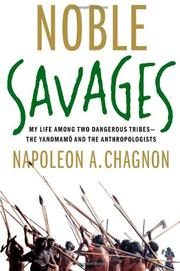 NOBLE SAVAGES by Napoleon A. Chagnon