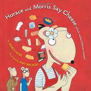 Book Cover for HORACE AND MORRIS SAY CHEESE (WHICH MAKES DOLORES SNEEZE!)