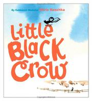 LITTLE BLACK CROW by Chris Raschka