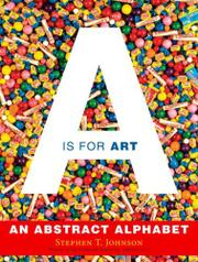 A IS FOR ART by Stephen T. Johnson