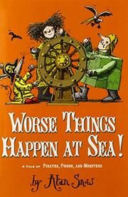 WORSE THINGS HAPPEN AT SEA! by Alan Snow