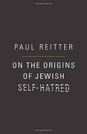 ON THE ORIGINS OF JEWISH SELF-HATRED by Paul Reitter