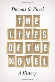 THE LIVES OF THE NOVEL by Thomas G. Pavel