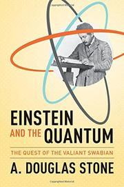 EINSTEIN AND THE QUANTUM by A. Douglas Stone