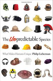THE UNPREDICTABLE SPECIES by Philip Lieberman