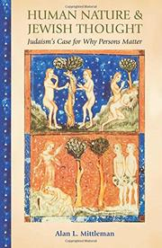 HUMAN NATURE & JEWISH THOUGHT by Alan L. Mittleman