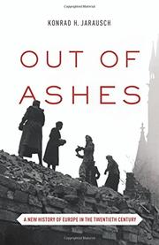 OUT OF ASHES by Konrad H. Jarausch