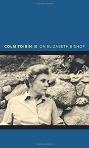 ON ELIZABETH BISHOP by Colm Tóibín