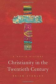 CHRISTIANITY IN THE TWENTIETH CENTURY by Brian Stanley