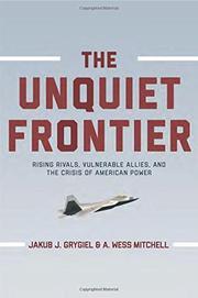 THE UNQUIET FRONTIER by Jakub J. Grygiel