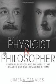 THE PHYSICIST & THE PHILOSOPHER by Jimena Canales