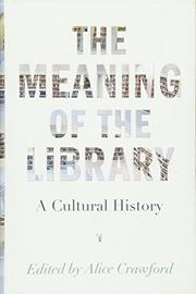 THE MEANING OF THE LIBRARY by Alice Crawford