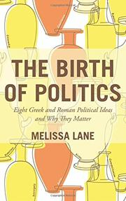 THE BIRTH OF POLITICS by Melissa Lane