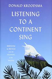 LISTENING TO A CONTINENT SING by Donald Kroodsma