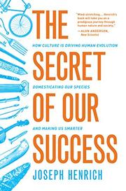 THE SECRET OF OUR SUCCESS by Joseph Henrich
