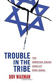 TROUBLE IN THE TRIBE by Dov Waxman
