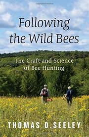 FOLLOWING THE WILD BEES by Thomas D. Seeley