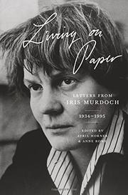 LIVING ON PAPER by Iris Murdoch