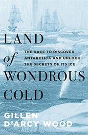 LAND OF WONDROUS COLD by Gillen D'Arcy Wood