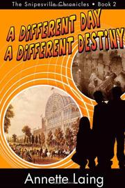 A Different Day, A Different Destiny by Annette Laing