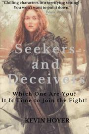 Seekers and Deceivers by Kevin Hoyer
