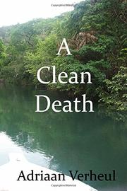 A CLEAN DEATH by Adriaan  Verheul