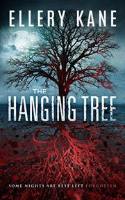 THE HANGING TREE by Ellery A. Kane