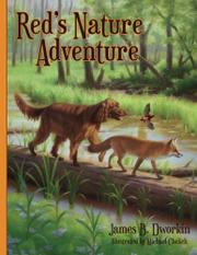 RED'S NATURE ADVENTURE by James B. Dworkin