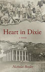 HEART IN DIXIE by Nicholas  Bouler