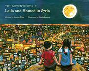 THE ADVENTURES OF LAILA AND AHMED IN SYRIA by Nushin  Alloo
