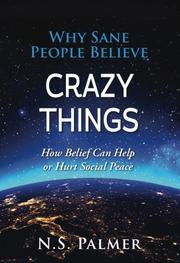 WHY SANE PEOPLE BELIEVE CRAZY THINGS by N.S.  Palmer