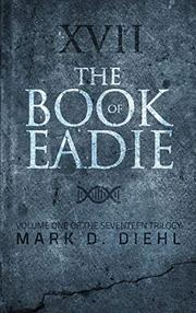 THE BOOK OF EADIE by Mark D. Diehl