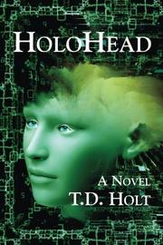 HOLOHEAD by T.D.  Holt