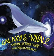GALAXY'S WHALE by Trina  Casey