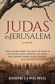 JUDAS IN JERUSALEM by Joseph Lewis Heil