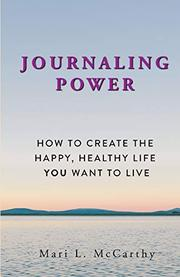 JOURNALING POWER by Mari L.  McCarthy