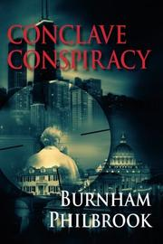 CONCLAVE CONSPIRACY by Burnham Philbrook
