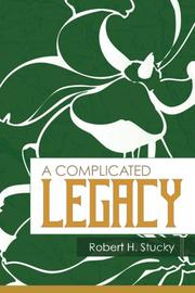 A Complicated Legacy by Robert H. Stucky