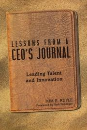Lessons from a CEO's Journal by Kim E. Ruyle